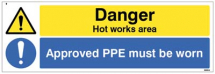 DANGER HOT WORKS AREA APPROVED PPE MUST BE WORN