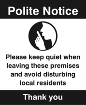 POLITE NOTICE PLEASE KEEP QUIET WHEN LEAVING