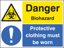 DANGER BIOHAZARD PROTECTIVE CLOTHING MUST BE WORN
