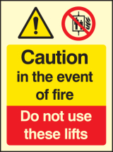 CAUTION IN THE EVENT OF FIRE DO NOT USE THESE LIFTS