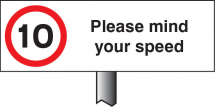 10MPH PLEASE MIND YOUR SPEED 450X150MM(POST 800MM)
