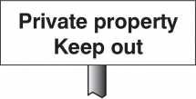 VERGE SIGN - PRIVATE PROPERTY KEEP OUT 450X150MM(POST 800MM)