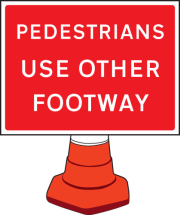 PEDESTRIANS PLEASE USE OTHER FOOTWAY CONE SIGN 600X450MM