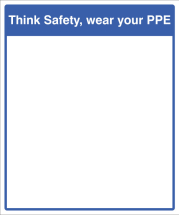 MIRROR MESSAGE - THINK SAFETY,WEAR YOUR PPE 405X485MM