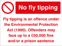 NO FLY TIPPING OFFENDERS WILL BE PROSECUTED