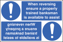 WHEN REVERSING ENSURE PROPERLY TRAINED BANKSMAN AVAILABLE
