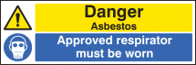 DANGER ASBESTOS APPROVED RESPIRATOR MUST BE WORN