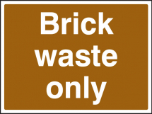 BRICK WASTE ONLY