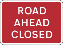 ROAD CLOSED AHEAD PLATE 1050mm X 750mm