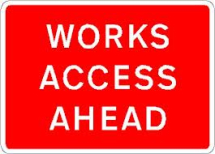 works access ahead PLATE 1050mm X 750mm