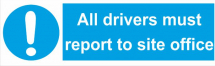 ALL DRIVERS MUST REPORT TO SITE OFFICE 600X200 - COREX