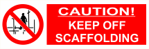 CAUTION KEEP OFF SCAFFOLDING 600X200 - COREX