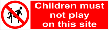 CHILDREN MUST NOT PLAY ON THIS SITE 600X200 - COREX